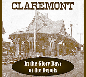 Claremont Glory Days of Depots